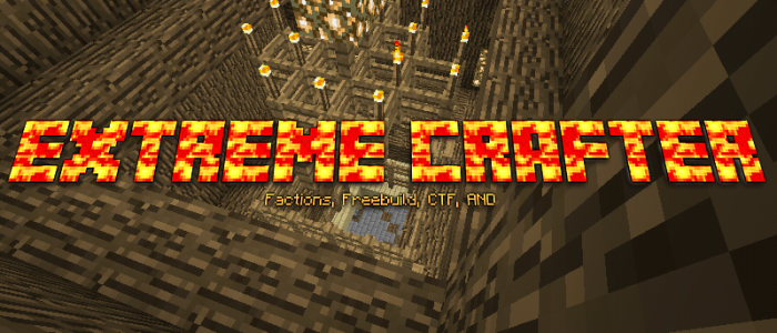 [0.13.0}Extreme Crafter [24/7] [FACTIONS] [CTF] [FREEBUILD] [ECONOMY] [AND MORE]